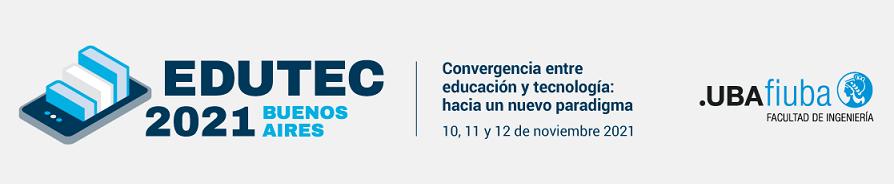 EDUTEC 2021 - Facultad de Ingeniería de la Universidad de Buenos Aires
